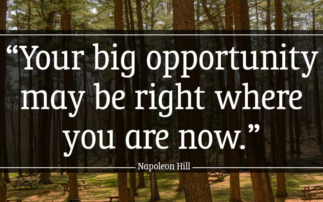 Your big opportunity…