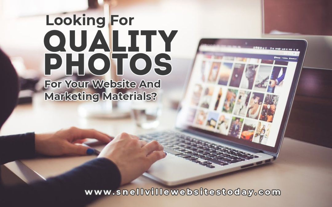 Looking For Quality Photos For Your Website And Marketing Materials?